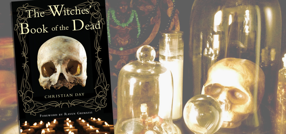 "Christian Day's ""The Witches Book of the Dead"" Teaches Us the Importance of Honoring the Departed"