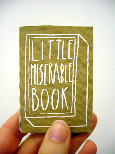Little Miserable Book: A Mini Zine About Important Life Lessons