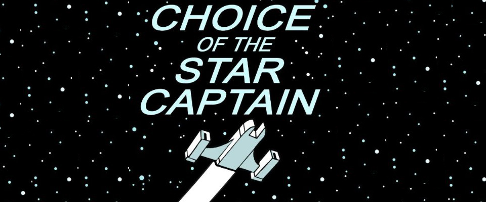 """Choice of the Star Captain"" Is a Text-Based Space Opera with the Heart of a Campy Sci-Fi Novel"