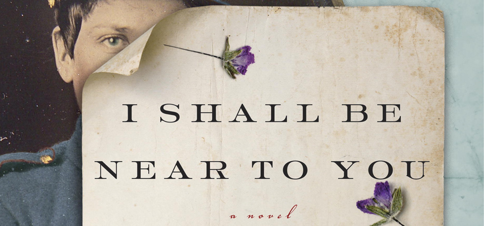"""I Shall Be Near to You,"" a Novel That Acknowledges the 200 Women Who Fought in the Civil War"