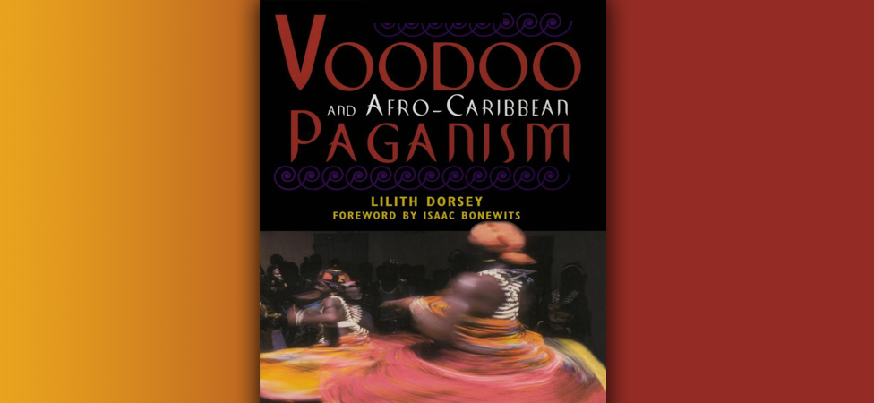 """Voodoo And Afro-Caribbean Paganism"" Explores the Truth Behind the Stereotypes"