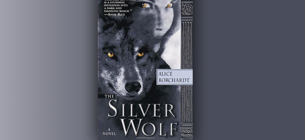"""""""The Silver Wolf"""" by Alice Borchardt"""