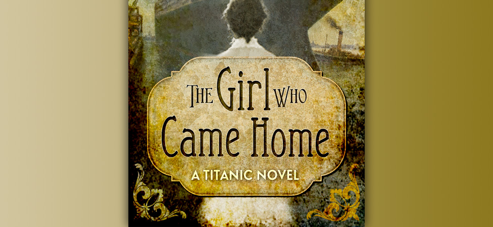 "Relive the Tragedy of the RMS Titanic in ""The Girl Who Came Home"""