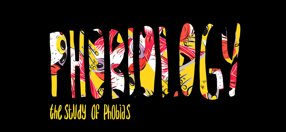 Phobiology: A Zine About Quirky Phobias