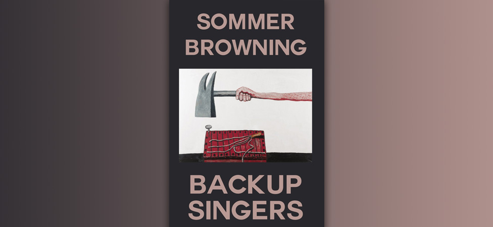 "Laugh at Terrible Jokes in Sommer Browing's Poetry Collection ""Backup Singers"""