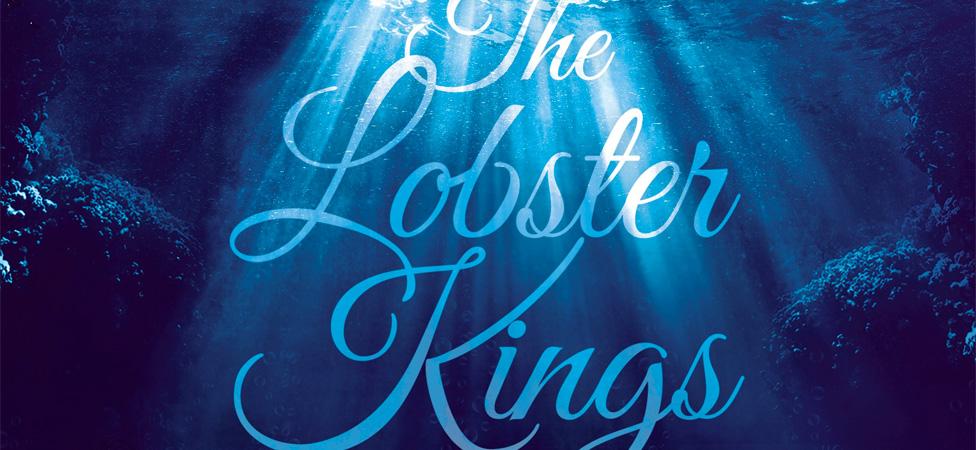 "Maritime Mythology Comes Alive in Alexi Zentner's ""The Lobster Kings"""