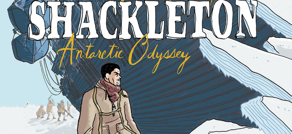 "Explore the Arctic With Nick Bertozzi's Graphic Novel ""Shackleton: Antarctic Odyssey"""