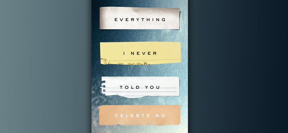 "Watch a Family Unravel in Celeste Ng's Novel ""Everything I Never Told You"""