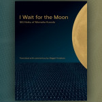 "Explore the Art of Haiku With Momoko Kuroda's ""I Wait for the Moon"