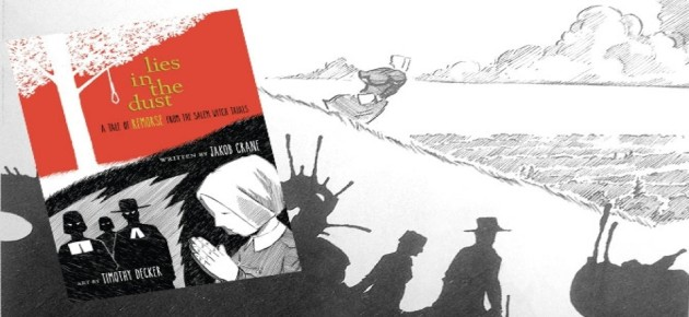 """Experience the Hysteria of the Salem Witch Trials With the Graphic Novel """"Lies in the Dust"""