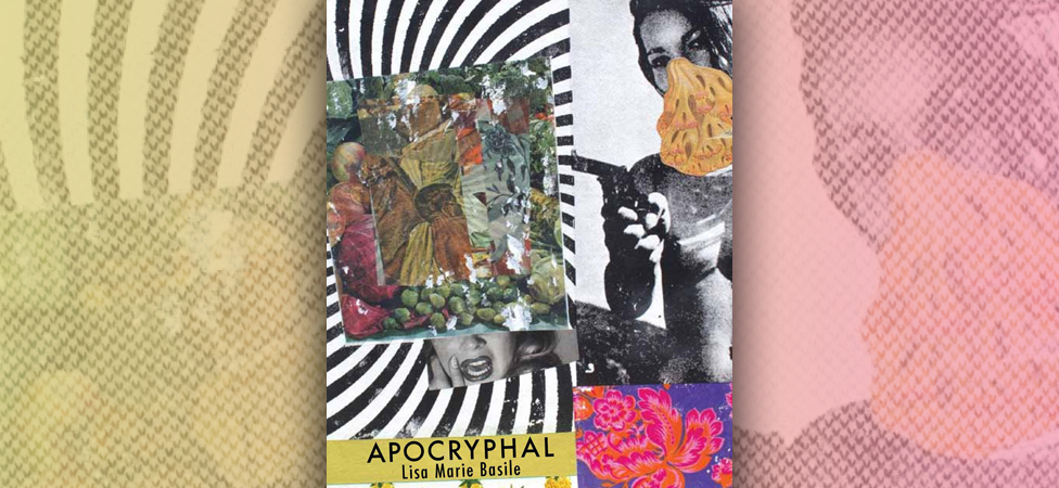 "Go Beyond False Memories, Sex, and Grief in Lisa Marie Basile's ""Apocryphal"""