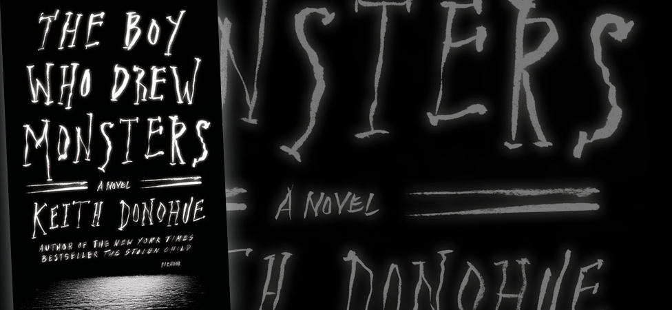 "Become Trapped in Keith Donohue's Psychological Thriller ""The Boy Who Drew Monsters."""