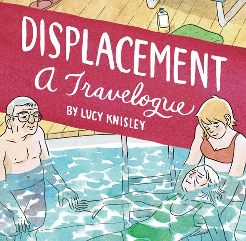 Displacement: Lucy Knisley's Newest Travelogue Offers a Heartfelt Examination of Responsibility and Aging