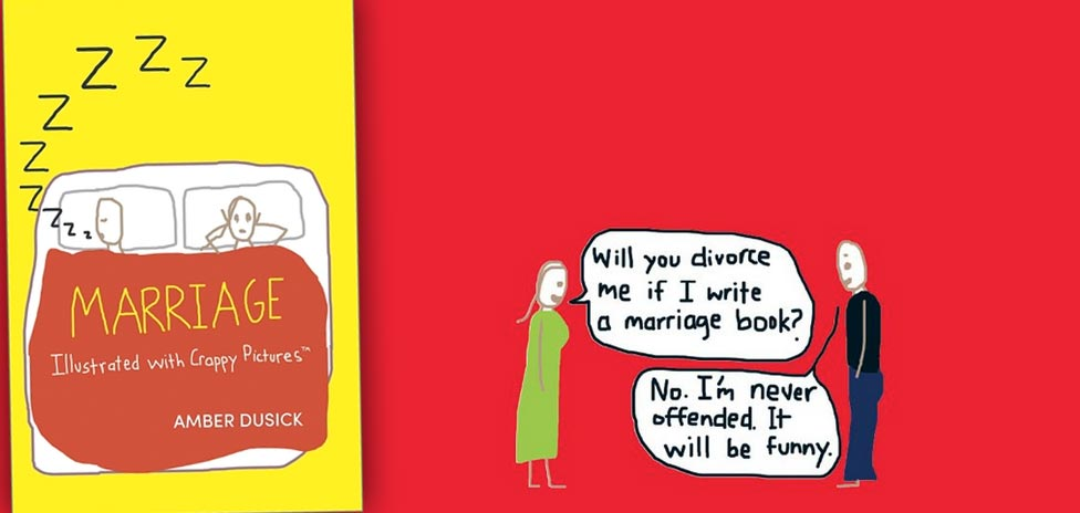 Marriage: Illustrated With Crappy Pictures