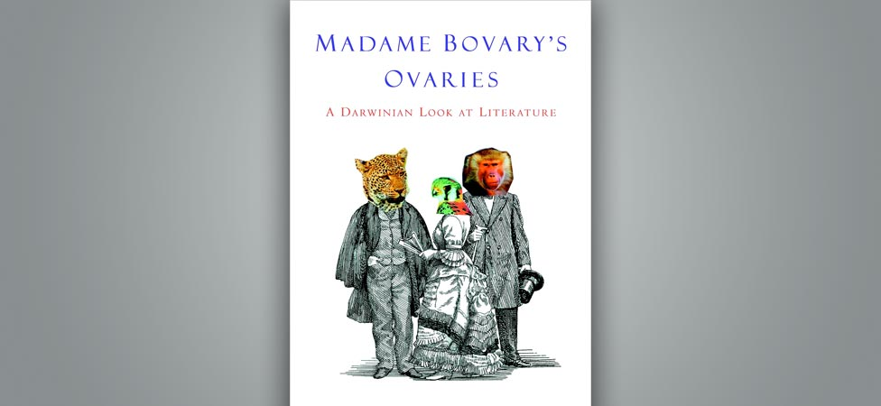 """Madame Bovary's Ovaries"" Is Where Darwinian Evolution Meets Classic Literature"