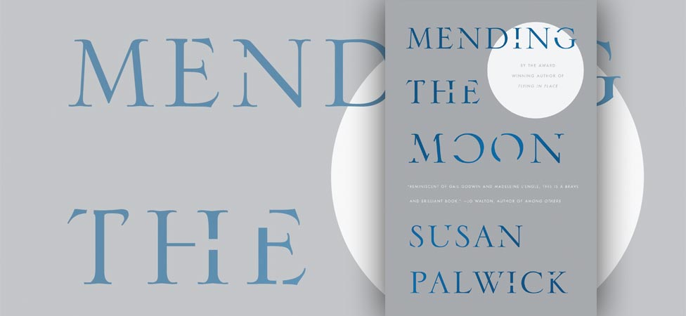 "Find Healing in Susan Palwick's ""Mending the Moon"""
