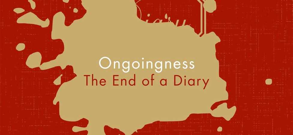 """Ongoingness"" Is an Investigation Into the Art of Diary-Keeping"