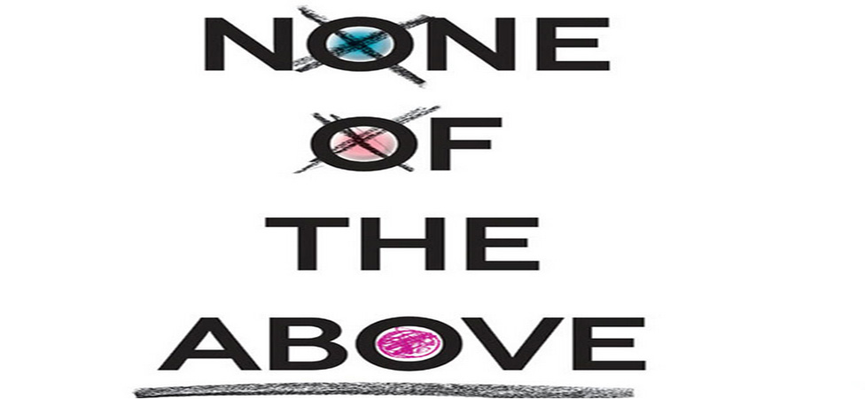 "Deconstruct Society's Notions of Gender in ""None of the Above"""