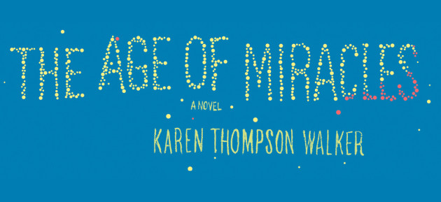 The Age of Miracles: The Coming-of-Age Dystopian Novel for Adults