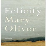 "Celebrate The Complexities Of Love In Mary Oliver's ""Felicity"""
