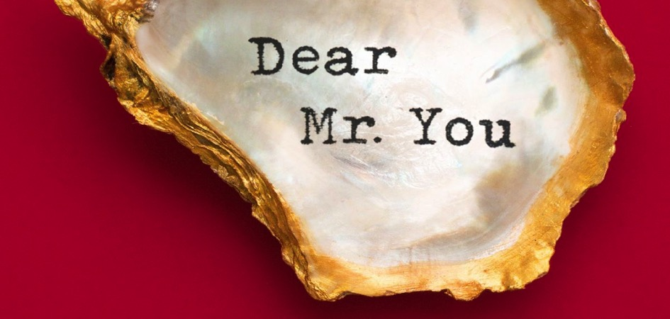 """Dear Mr. You"" Gives An Unconventional Look At Those Who Impact Our Lives"